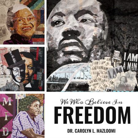 We Who Believe in Freedom - by Dr. Carolyn L. Mazloomi